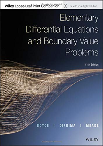 Compare Textbook Prices for Elementary Differential Equations and Boundary Value Problems 11 Edition ISBN 9781119443766 by Boyce, William E.,DiPrima, Richard C.,Meade, Douglas B.