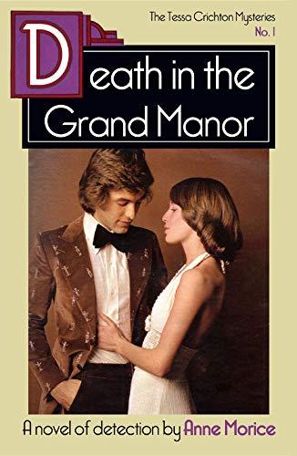 Death in the Grand Manor: A Tessa Crichton Mystery (The Tessa Crichton Mysteries Book 1) by [Anne Morice]