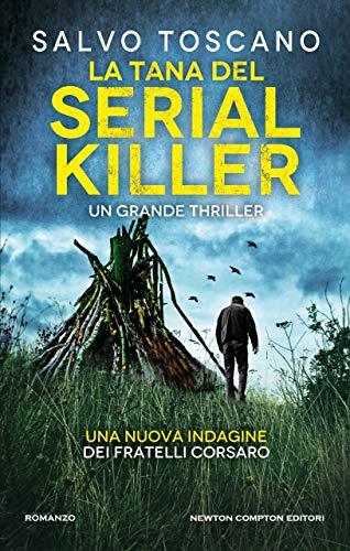 La tana del serial killer (Le indagini dei fratelli Corsaro Vol. 7) di [Salvo Toscano]