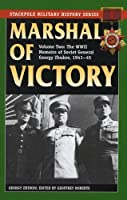 Marshal of Victory: The WWII Memoirs of General Georgy Zhukov, 1941-1945 (Stackpole Military History)