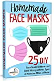 Homemade Face Masks: 25 DIY Face Masks for Home and Travel. Making Different Types of Protective Masks at Home (Update V1\02)