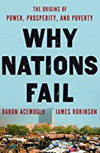 Why Nations Fail: The Origins of Power, Prosperity, and Poverty by Daron Acemoglu (2012-03-20)