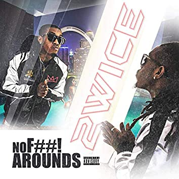 No Fuck Around$