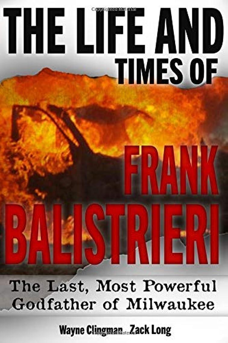 羊の服を着た狼トーナメントインタネットを見るThe Life and Times of Frank Balistrieri: The Last, Most Powerful Godfather of Milwaukee