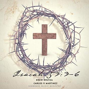 Isaiah 53:3-6 (feat. Drew Krutza)