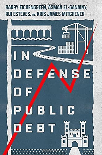 Compare Textbook Prices for In Defense of Public Debt  ISBN 9780197577899 by Eichengreen, Barry,El-Ganainy, Asmaa,Esteves, Rui,Mitchener, Kris James