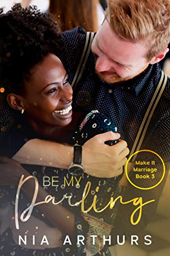Be My Darling: A BWWM Romance (Make It Marriage Book 3)
