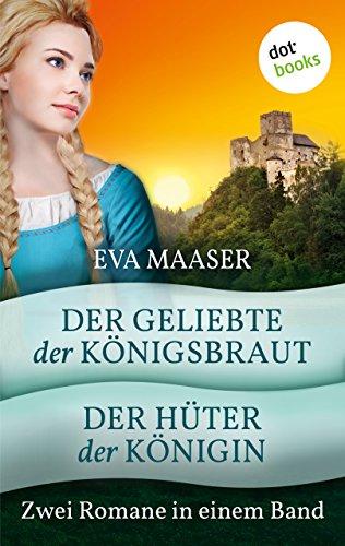Der Geliebte der Königsbraut & Der Hüter der Königin: Zwei Romane in einem Band