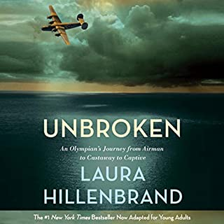 Unbroken (The Young Adult Adaptation)     An Olympian's Journey From Airman to Castaway to Captive              By:                                                                                                                                 Laura Hillenbrand                               Narrated by:                                                                                                                                 Edward Herrmann                      Length: 8 hrs and 7 mins     523 ratings     Overall 4.7
