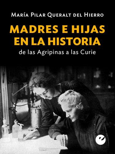 Madres e hijas en la historia: De las Agripinas a las Curies