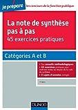 La note de synthèse pas à pas - 45 exercices pratiques - Catégories A et B - Dunod - 04/09/2013
