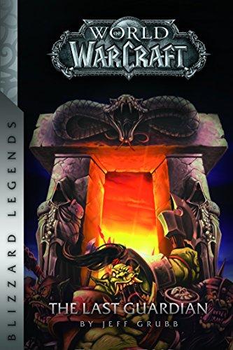 Warcraft: The Last Guardian: The Last Guardian (Warcraft: Blizzard Legends)