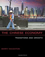 The Chinese Economy: Transitions and Growth (The MIT Press)