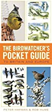The Birdwatcher's Pocket Guide to Britain and Europe by Rob Hume (2014-01-20)