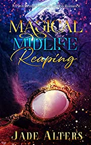 Magical Midlife Reaping: A Paranormal Women's Fiction Romance (Reapers of Crescent City Book 1)