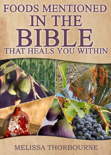 Foods Mentioned In The BIBLE That Heals You Within by [Melissa Thorbourne, Wayne Brown]