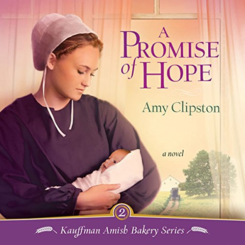 A Promise of Hope     Kauffman Amish Bakery Series, Book 2              By:                                                                                                                                 Amy Clipston                               Narrated by:                                                                                                                                 Devon O'Day                      Length: 8 hrs and 12 mins     5 ratings     Overall 4.6