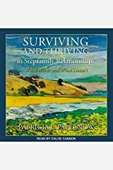 Surviving and Thriving in Stepfamily Relationships: What Works and What Doesnt Audio CD