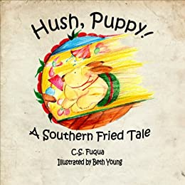 Hush, Puppy! A Southern Fried Tale by [C.S. Fuqua, Beth Young]