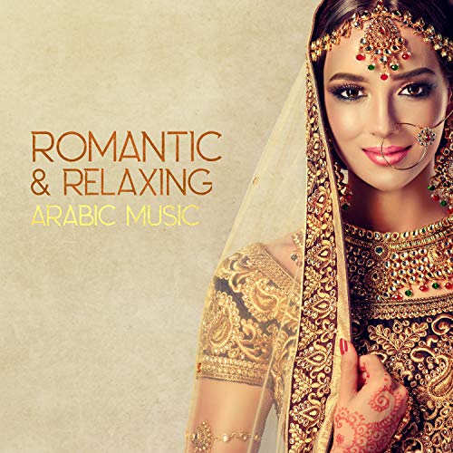 Romantic & Relaxing Arabic Music: Best Instrumental Ambient New Age, Belly Dance Music, Oriental Lounge Music