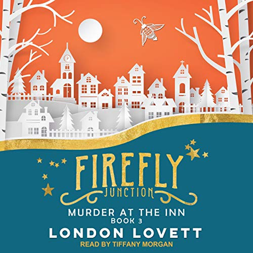 Murder at the Inn     Firefly Junction Cozy Mystery Series, Book 3              By:                                                                                                                                 London Lovett                               Narrated by:                                                                                                                                 Tiffany Morgan                      Length: 6 hrs and 7 mins     Not rated yet     Overall 0.0