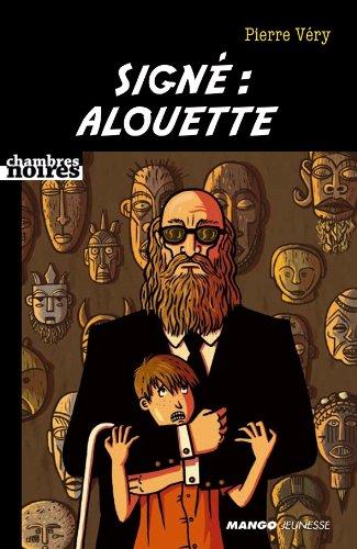 Signé : Alouette (Chambres noires t. 3) (French Edition)