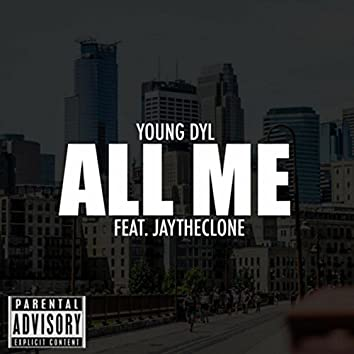 All Me (feat. Jay TheClone)