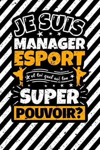 Carnet des notes ligné: Je suis Manager eSport et toi quel est ton super pouvoir?
