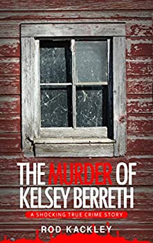 The Murder of Kelsey Berreth  A Shocking True Crime Story