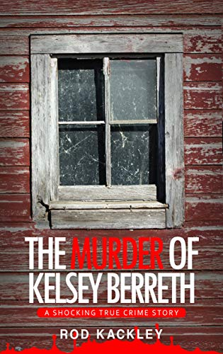 The Murder of Kelsey Berreth: A Shocking True Crime Story (English Edition)