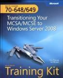 MCTS Self-Paced Training Kit (Exams 70-648 & 70-649): Transitioning Your MCSA/MCSE to Windows Server? 2008 Har/Dvdr Edition by Thomas, Orin,…