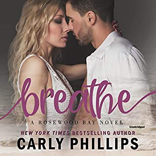 Breathe     The Rosewood Bay Series, Book 2              Written by:                                                                                                                                 Carly Phillips                               Narrated by:                                                                                                                                 Angela Dawe                      Length: 4 hrs and 27 mins     Not rated yet     Overall 0.0