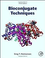 Bioconjugate Techniques, Third Edition by Greg T. Hermanson(2013-09-02)