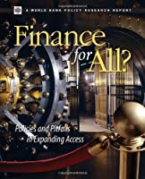 Finance for All?: Policies and Pitfalls in Expanding Access (Policy Research Reports)