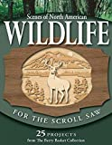 Scenes of North American Wildlife for the Scroll Saw: 25 Projects from...