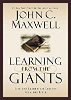 Learning from the Giants: Life and Leadership Lessons from the Bible (Giants of the Bible) by John C. Maxwell(2014-11-11)