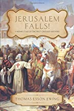 Jerusalem Falls: A Monk's Tale of the First Crusade