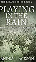 Playing In The Rain (Escape Series Book 1)