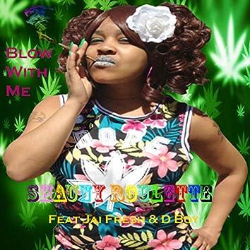 Blow With Me (feat. Jai Fresh & D Boy)