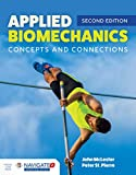 Applied Biomechanics: Concepts and Connections: Concepts and Connections