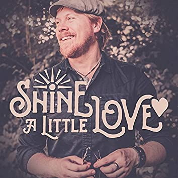 Shine a Little Love (Radio Version)