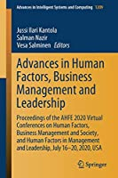 Advances in Human Factors, Business Management and Leadership: Proceedings of the AHFE 2020 Virtual Conferences on Human Factors, Business Management and Society, and Human Factors in Management and Leadership, July 16-20, 2020, USA (Advances in Intelligent Systems and Computing (1209))