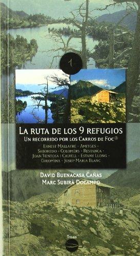 La Ruta De Los 9 Refugios: Un recorrido por los CARROS DE FOC: 1 (Traza)