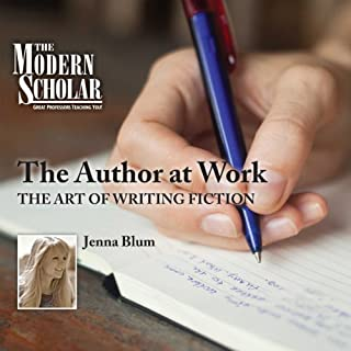 The Modern Scholar: The Author at Work     The Art of Writing Fiction              By:                                                                                                                                 Professor Jenna Blum                               Narrated by:                                                                                                                                 Professor Jenna Blum                      Length: 4 hrs and 21 mins     6 ratings     Overall 4.0