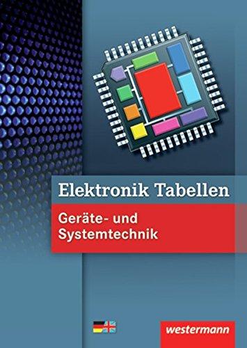 Elektronik Tabellen: Geräte- und Systemtechnik: Tabellenbuch