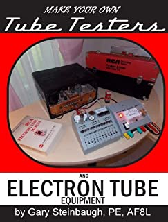 Make Your Own Tube Testers and Electron Tube Equipment