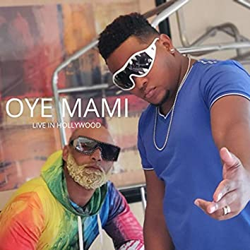 Oye Mami (Live in Hollywood)