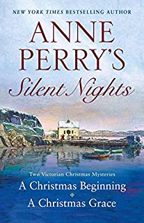 Anne Perry's Silent Nights: Two Victorian Christmas Mysteries (The Christmas Stories Boxset Book 3)