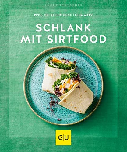 Schlank mit Sirtfood (GU KüchenRatgeber)