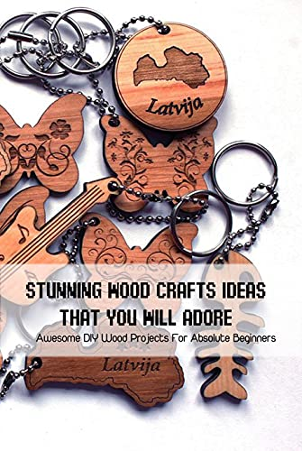 Stunning Wood Crafts Ideas That You Will Adore: Awesome DIY Wood Projects For Absolute Beginners: Make Your Own Pallet (English Edition)